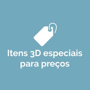 Itens 3D especiais para preços