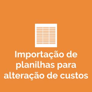 Importação de planilhas para alterações de custos no Sistema VIA