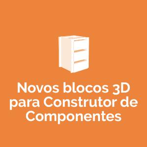 Novos blocos 3D para Construtor de Componentes