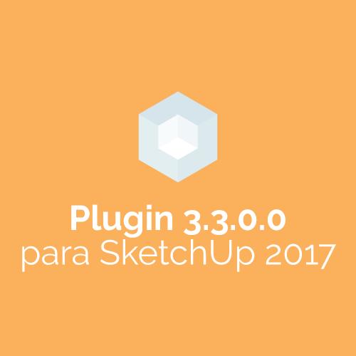 Plugin 3.3.0.0 para Sketchup 2017