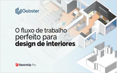 Como ganhar projetos de design de interiores com o SketchUp