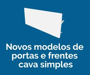 Novos modelos de portas e frentes cava simples