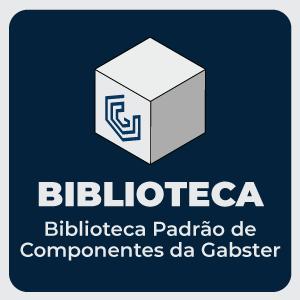Biblioteca Padrão de Componentes da Gabster