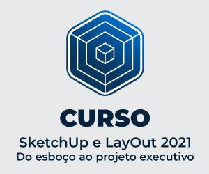 Curso SketchUp e LayOut 2021