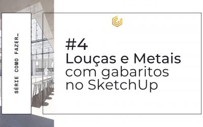 Posicionar Louças e Metais no SketchUp com gabaritos