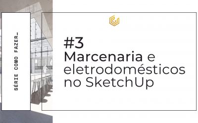 Projetar marcenaria no SketchUp utilizando os gabaritos