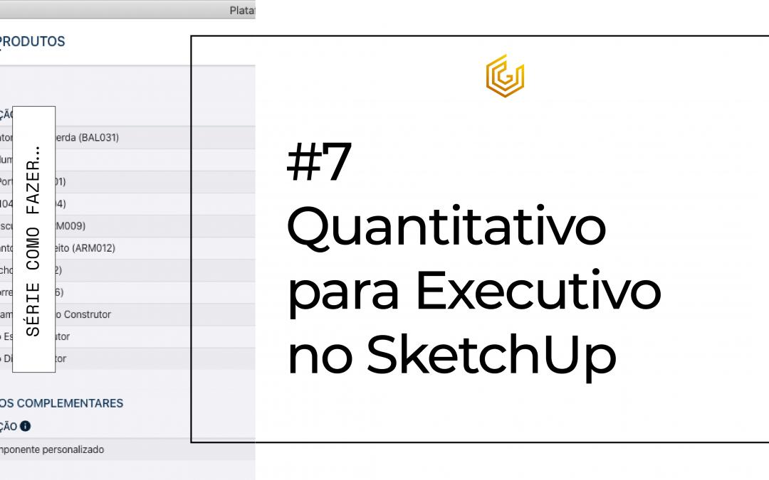 Quantitativo para Executivo no SketchUp