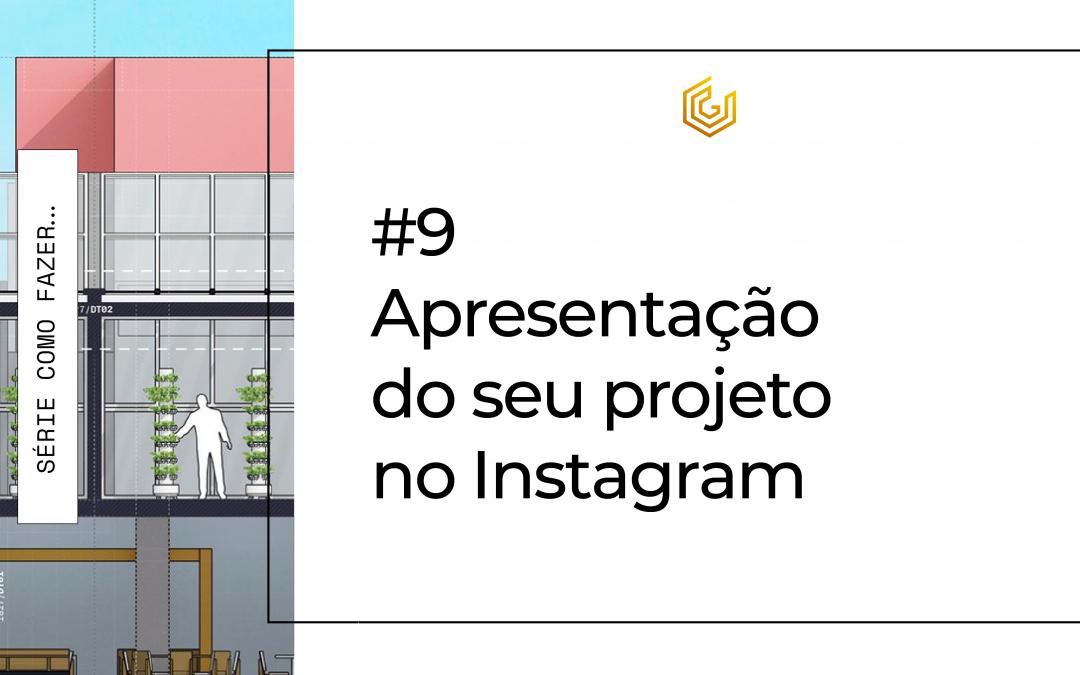 Apresentação do seu projeto no Instagram