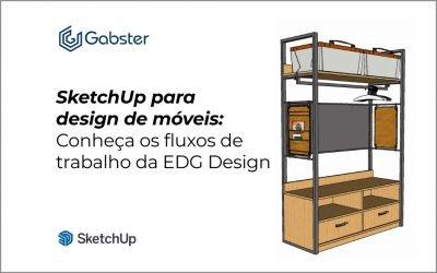 SketchUp para design de móveis: Conheça os fluxos de trabalho da EDG Design