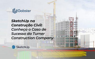 SketchUp na Construção Civil: Case Turner Construction Company